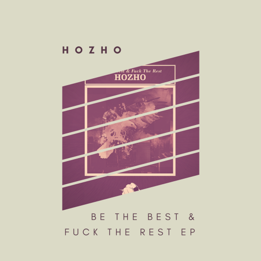 Be The Best & Fuck The Rest EP