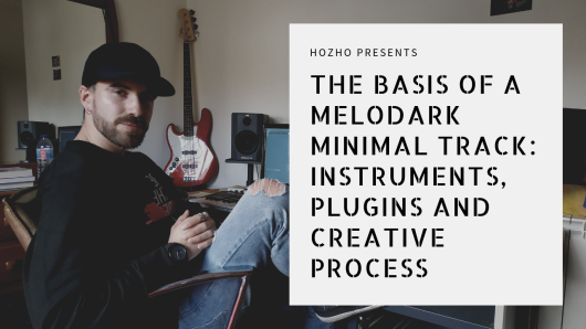 The Basis Of A Melodark Minimal Track: Instruments, Plugins And Creative Process (Thumbnail)