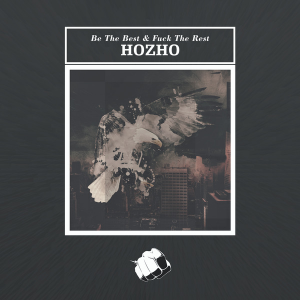 Hozho - Be The Best & Fuck The Rest EP